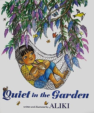 Book Review: Aliki's Quiet in the Garden