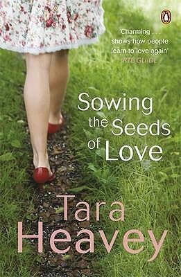 Ebook Sowing the Seeds of Love by Tara Heavey PDF!