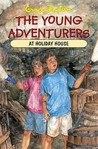 The Young Adventurers At Holiday House