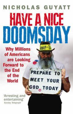 Have a Nice Doomsday by Nicholas Guyatt