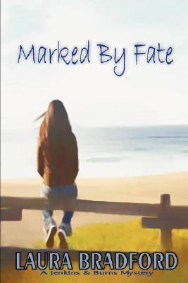 Marked By Fate by Laura Bradford