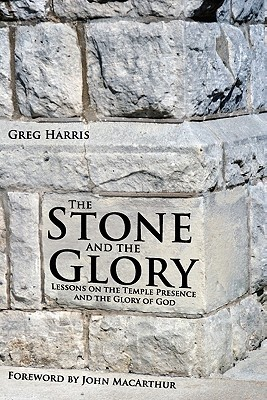 The Stone And The Glory by Greg Harris