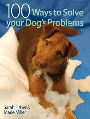 100 Ways to Solve Your Dog's Problems por Sarah Fisher PDF MOBI