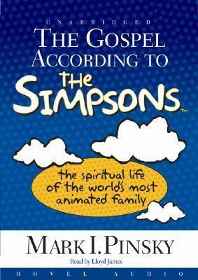 The Gospel According to the Simpsons: The Spiritual Life of the World's Most Animated Family