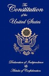 The Constitution of the United States, Declaration of Independence, and Articles of Confederation