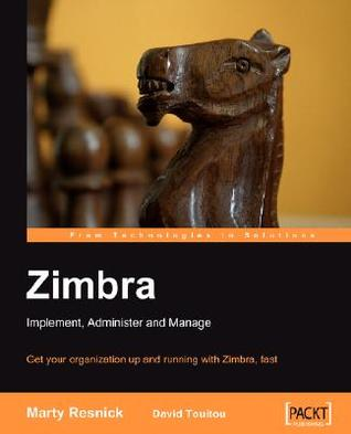 Zimbra: Implement, Administer, Manage