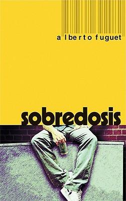 Sobredosis by Alberto Fuguet
