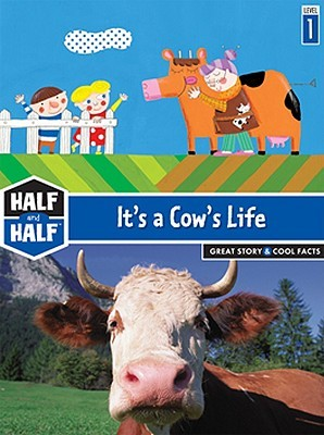 It's a Cow's Life: Great Story & Cool Facts