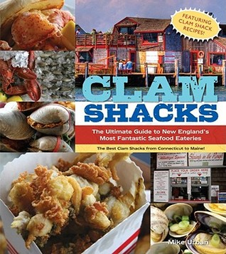 Clam Shacks: The Ultimate Guide to New England's Most Fantastic Seafood Eateries