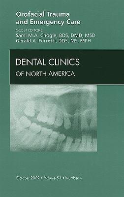 Orofacial Trauma and Emergency Care, an Issue of Dental Clinics