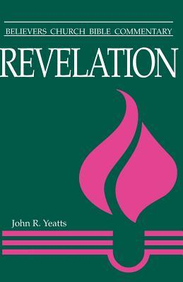 Revelation: Believers Church Bible Commentary