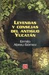 Leyendas y Consejas del Antiguo Yucatan