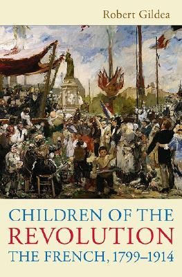 children-of-the-revolution-the-french-1799-1914
