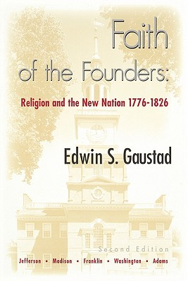 faith-of-the-founders-religion-and-the-new-nation-1776-1826