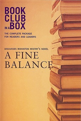 The Bookclub-in-a-Box Discussion Guide to A Fine Balance, the Novel by Rohinton Mistry (Bookclub-In-A-Box)