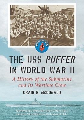 The USS Puffer in World War II: A History of the Submarine and Its Wartime Crew