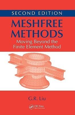 Meshfree Methods: Moving Beyond the Finite Element Method
