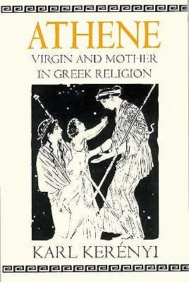 Athene: Virgin and Mother in Greek Religion