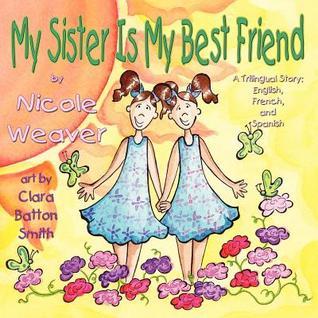 My Sister Is My Best Friend: A Trilingual Story