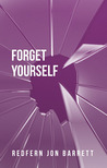 Forget Yourself by Redfern Jon Barrett
