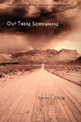 Out There Somewhere by Simon J. Ortiz