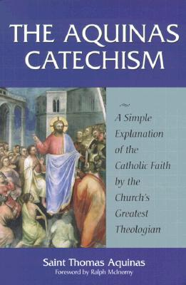 The Aquinas Catechism by Thomas Aquinas
