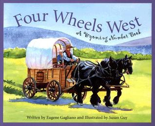 Four Wheels West: A Wyoming Number Book (Count Your Way Across the USA)