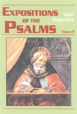 Expositions of the Psalms 6, 121-150 (Works of Saint Augustine, a Translation for the 21st Century: Part 3-Sermons)