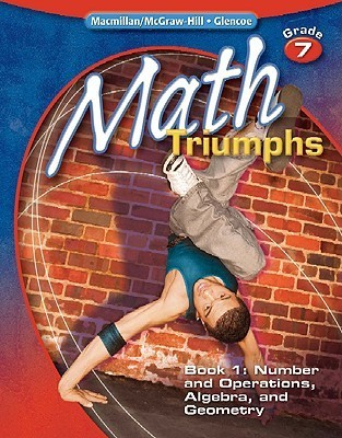 Math Triumphs, Grade 7, Student Study Guide, Book 1: Number Math Triumphs, Grade 7, Student Study Guide, Book 1: Number and Operations, Algebra, and Geometry and Operations, Algebra, and Geometry