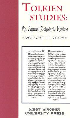 Tolkien Studies: An Annual Scholarly Review, Volume III, 2006
