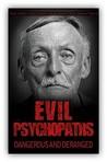 Evil Psychopaths