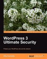Wordpress 3 Ultimate Security by Olly Connelly