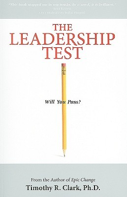 The Leadership Test by Timothy R. Clark