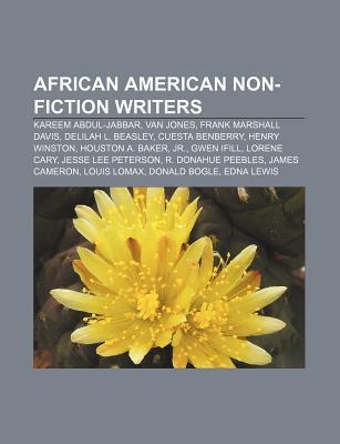 African American Non-Fiction Writers: Kareem Abdul-Jabbar, Van Jones, Frank Marshall Davis, Delilah L. Beasley, Cuesta Benberry, Henry Winston