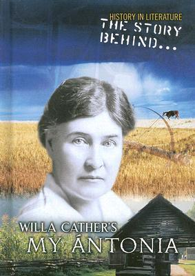 The Story Behind Willa Cather's My Antonia