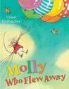 Molly Who Flew Away by Valeri Gorbachev