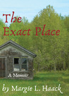 The Exact Place by Margie L. Haack