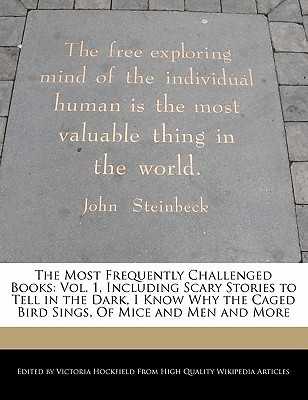 The Most Frequently Challenged Books: Vol. 1, Including Scary Stories to Tell in the Dark, I Know Why the Caged Bird Sings, of Mice and Men and More