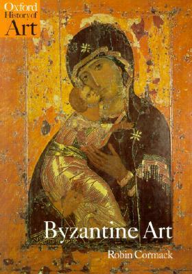 Byzantine Art by Robin Cormack
