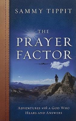The Prayer Factor by Sammy Tippit