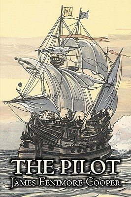 The Pilot by James Fenimore Cooper, Fiction, Historical, Classics, Action & Adventure