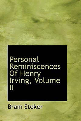 Personal Reminiscences of Henry Irving, Volume II