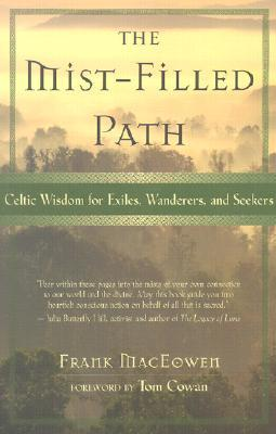 The Mist-Filled Path: Celtic Wisdom for Exiles, Wanderers, and Seekers