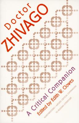 "Pasternak's ""Dr. Zhivago"": A Critical Companion"