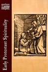 Early Protestant Spirituality (Lassics of Western Spirituality) (Classics of Western Spirituality)