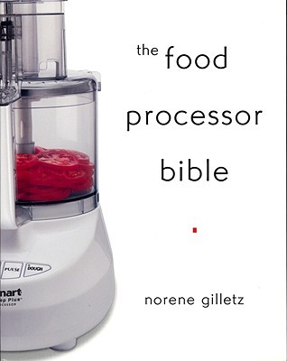 The Food Processor Bible
