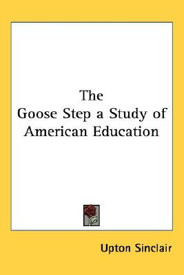 The Goose Step: A Study of American Education
