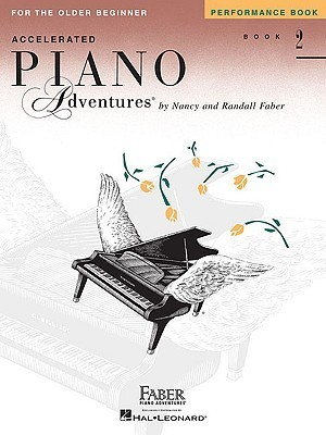 Accelerated Piano Adventures for the Older Beginner, Book 2: Performance Book