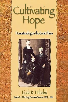 Cultivating Hope by Linda K. Hubalek