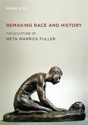 Remaking Race and History: The Sculpture of Meta Warrick Fuller